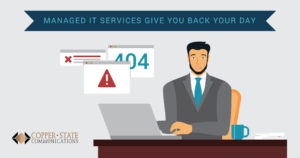 Managed IT Services Give You Back Your Day