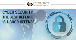 Infographic: Cyber Security: The Best Defense is a Good Offense